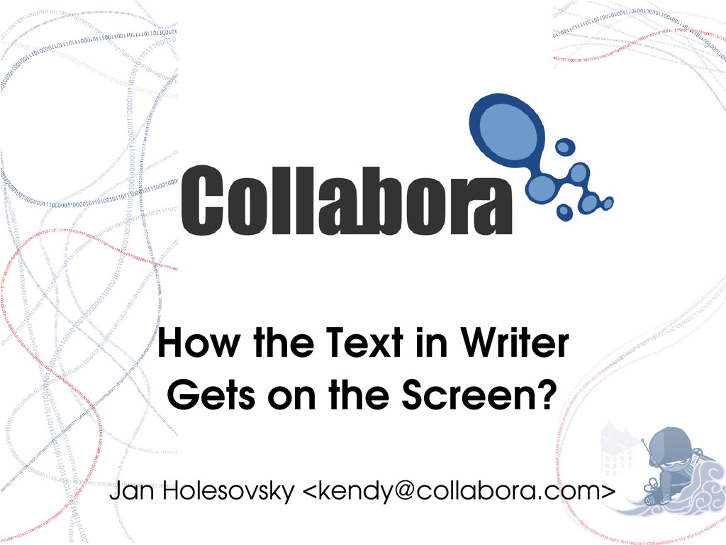 How the Text in Writer Gets on the Screen? Jan ...
