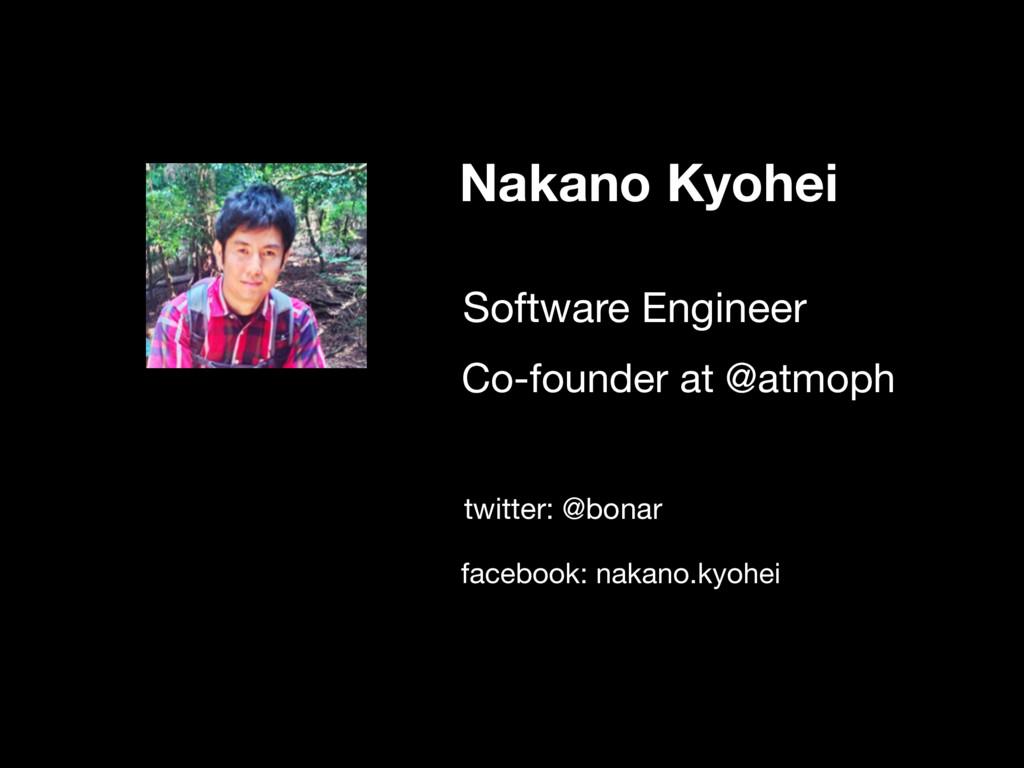 Nakano Kyohei Software Engineer Co-founder at @...
