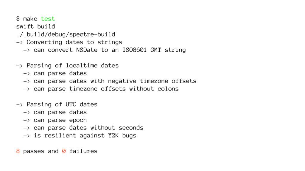 $ make test swift build ./.build/debug/spectre-...