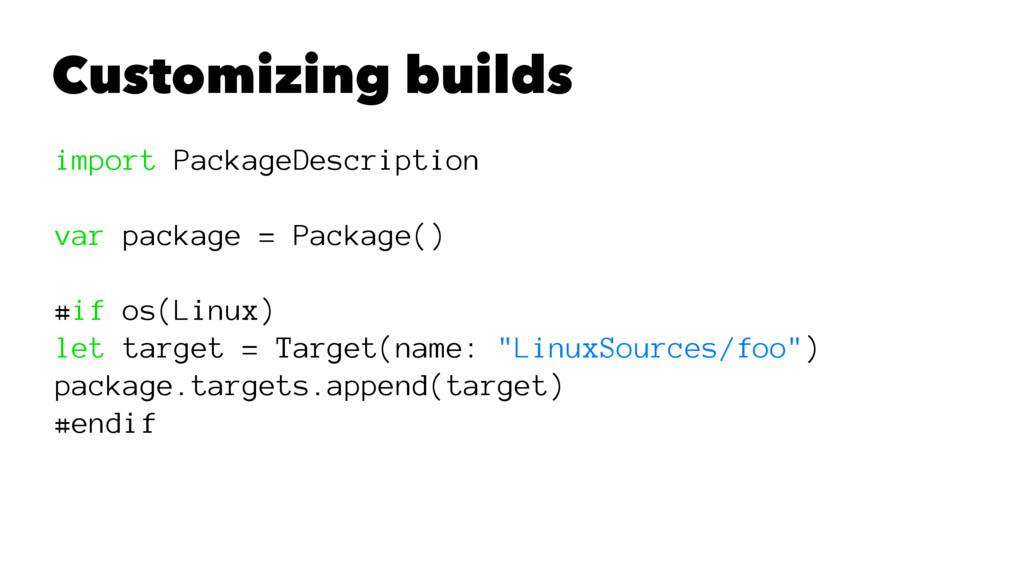 Customizing builds import PackageDescription va...