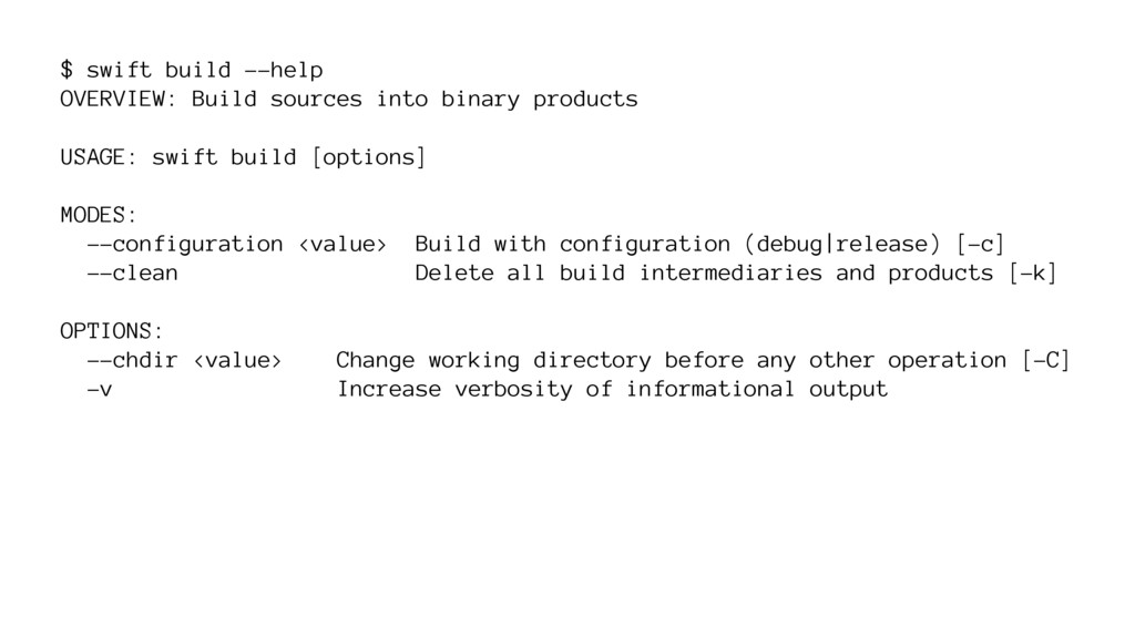 $ swift build --help OVERVIEW: Build sources in...