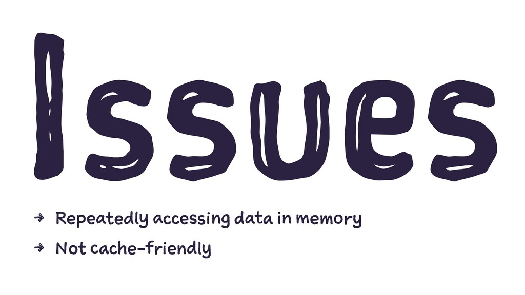 Issues 4 Repeatedly accessing data in memory 4 ...