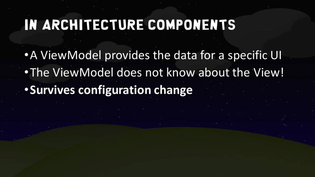 In architecture components •A ViewModel provide...