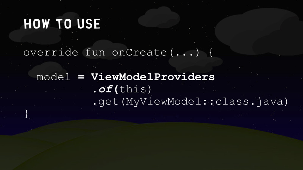 How to use override fun onCreate(...) { model =...