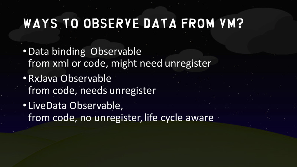 WAYS TO OBSERVE DATA from VM? •Data binding Obs...