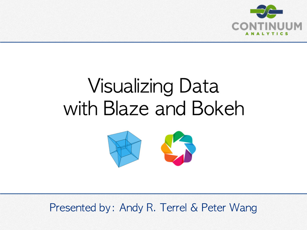 Visualizing	 Data	 	  with	 Blaze	 and	 Bokeh P...