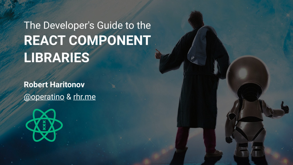The Developer's Guide to the REACT COMPONENT LI...