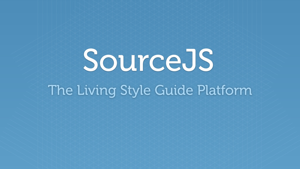 SourceJS The Living Style Guide Platform