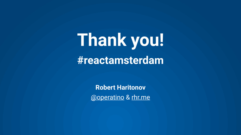 Robert Haritonov @operatino & rhr.me Thank you!...
