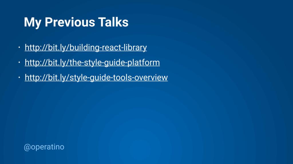 @operatino My Previous Talks • http://bit.ly/bu...