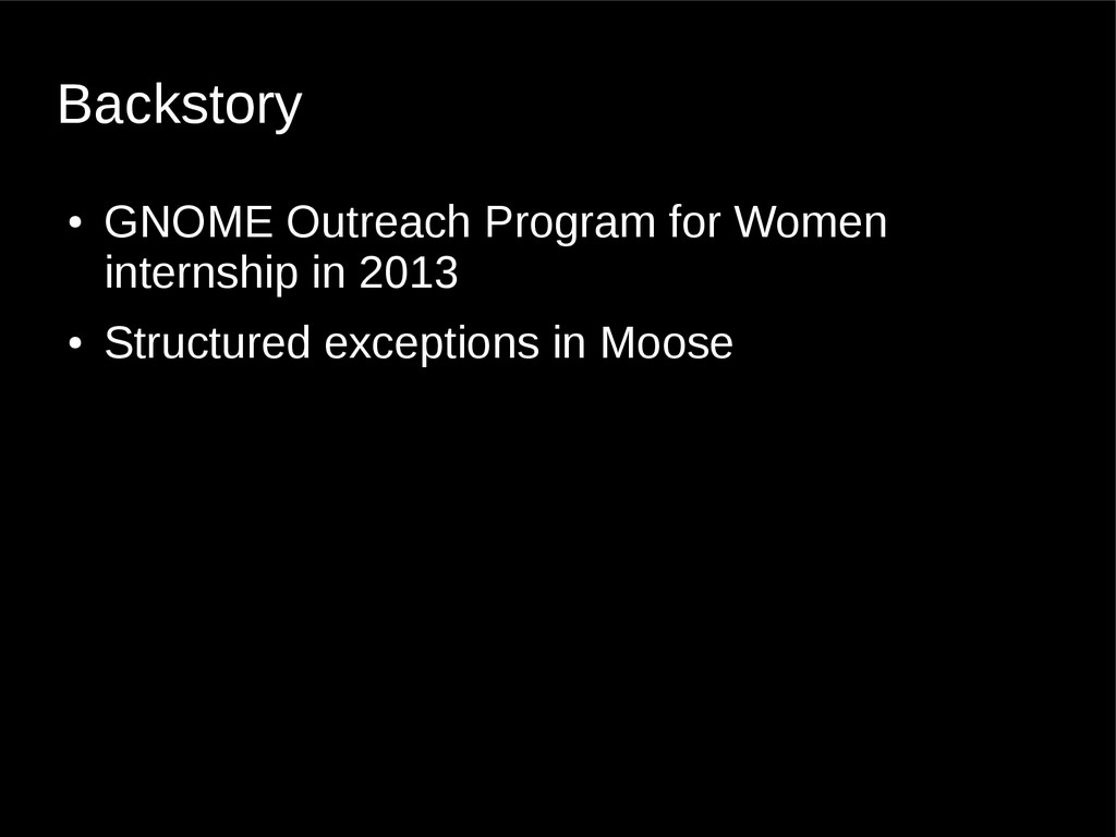 Backstory ● GNOME Outreach Program for Women in...