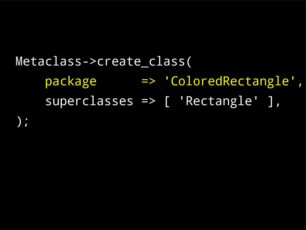 Metaclass->create_class( package => 'ColoredRec...