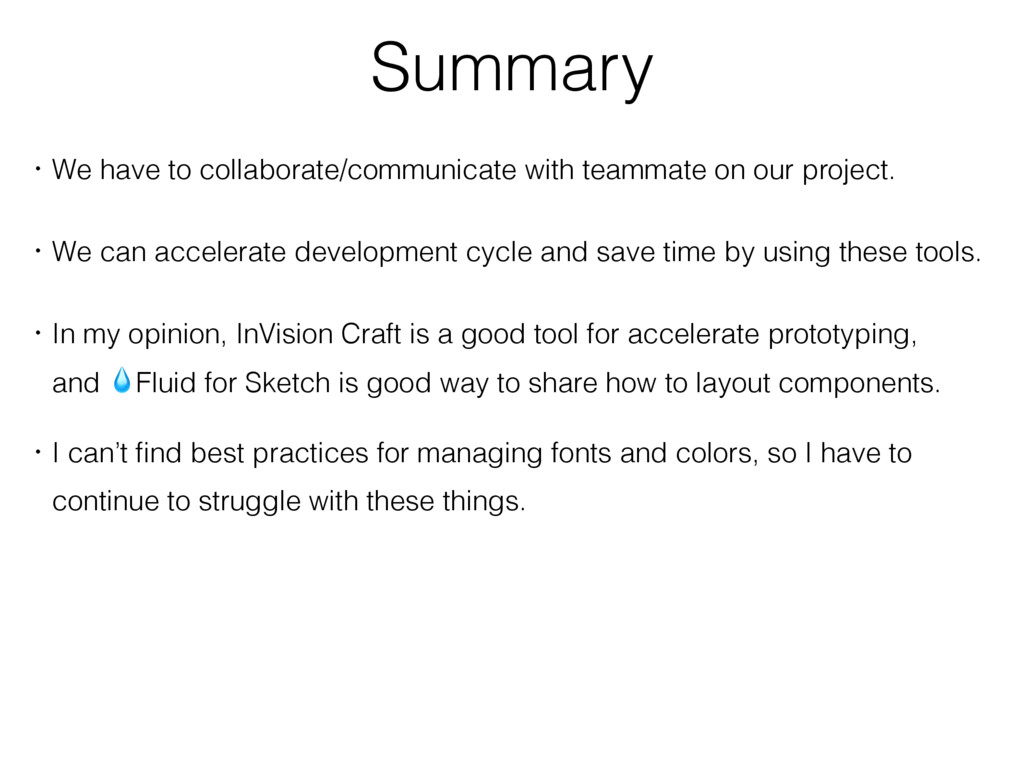 Summary ɾWe have to collaborate/communicate wit...
