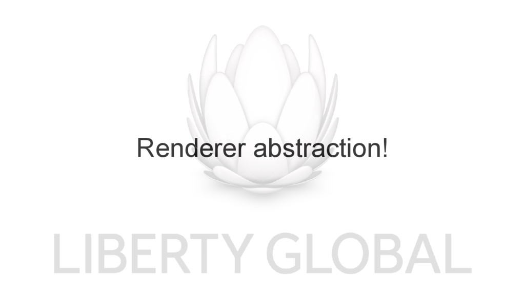 Renderer abstraction!