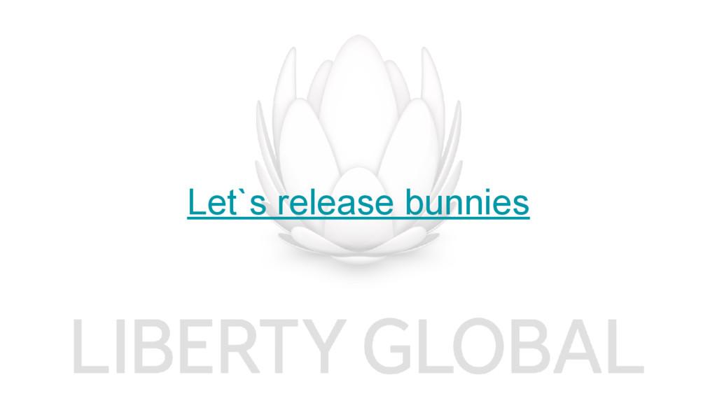 Let`s release bunnies