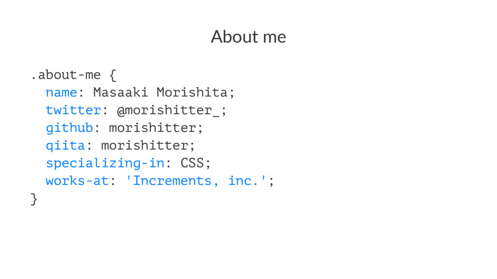 About me .about-me { name: Masaaki Morishita; t...