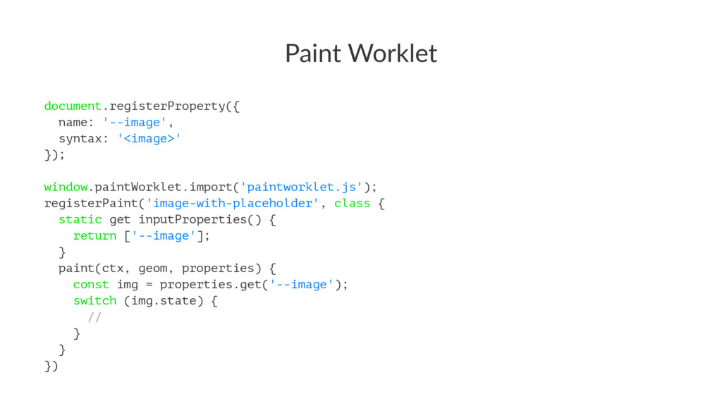 Paint Worklet document.registerProperty({ name:...