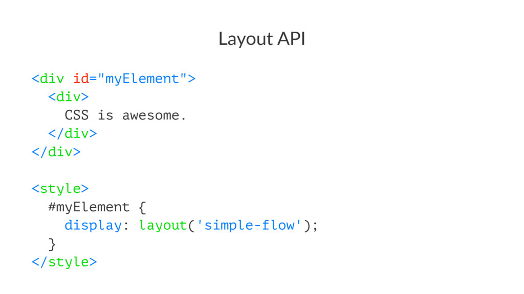 """Layout API <div id=""""myElement""""> <div> CSS is aw..."""