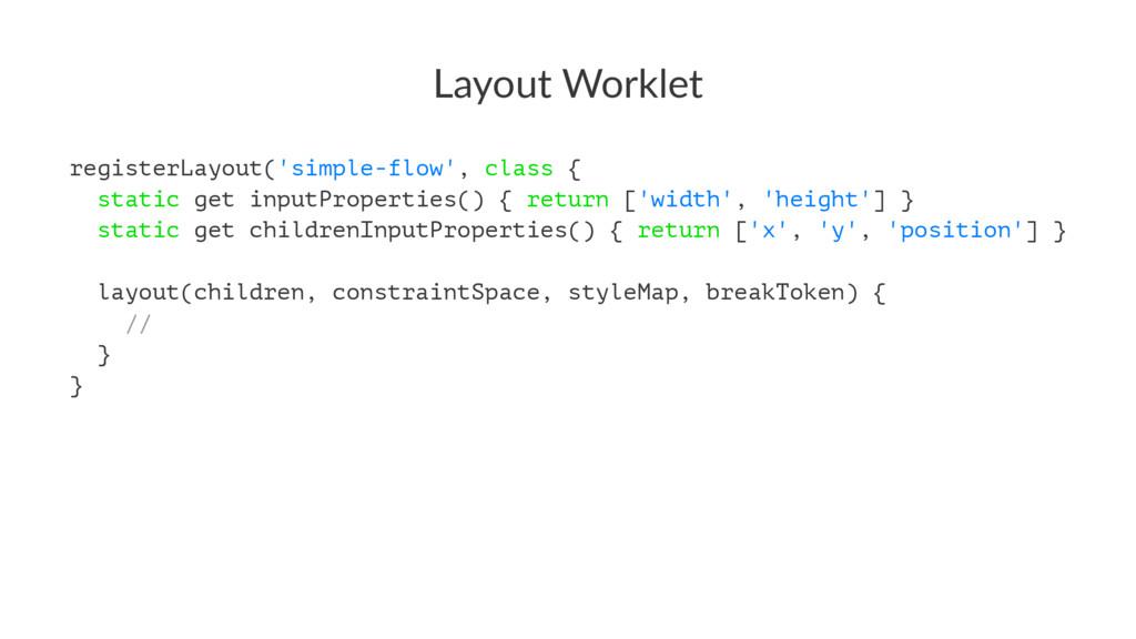 Layout Worklet registerLayout('simple-flow', cl...