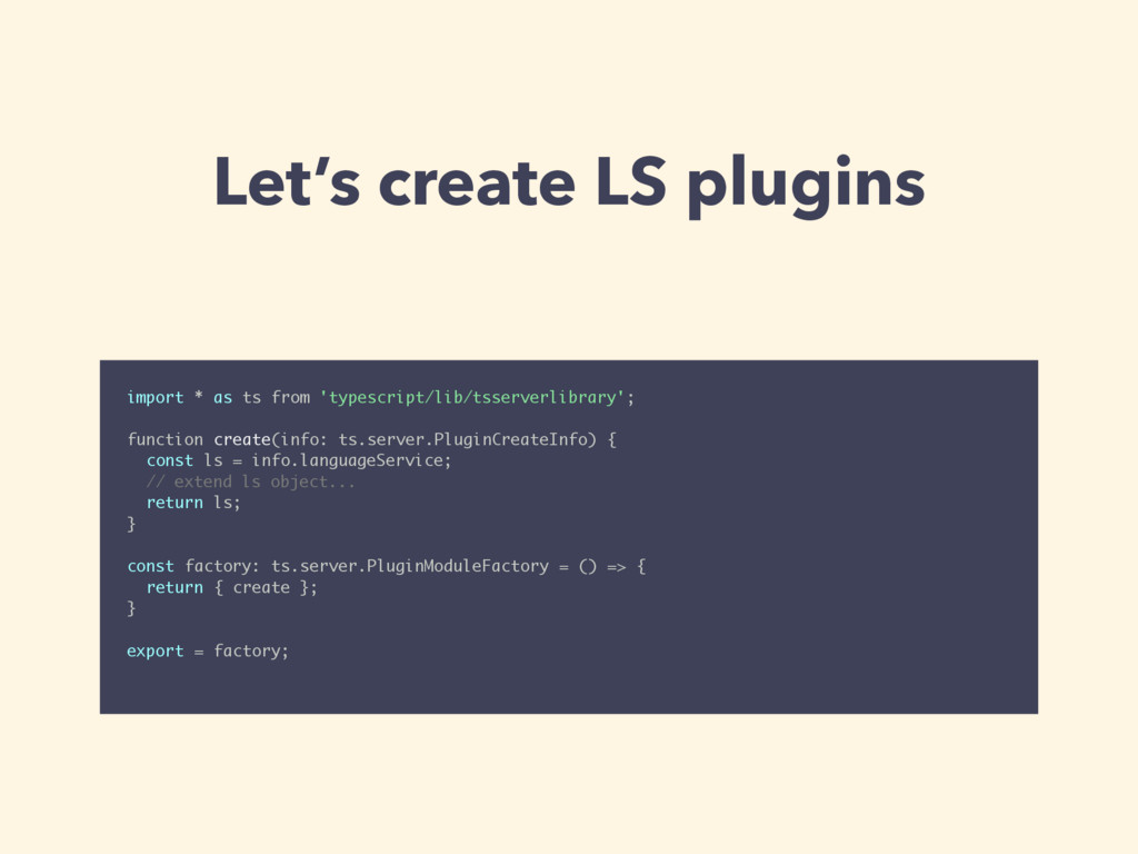 Let's create LS plugins import * as ts from 'ty...