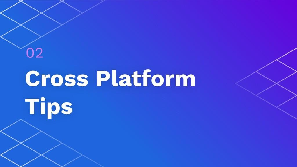 Cross Platform Tips 02