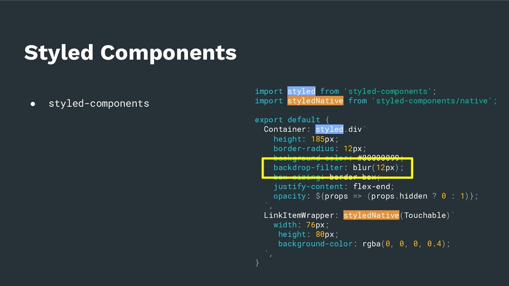 ● styled-components Styled Components import st...