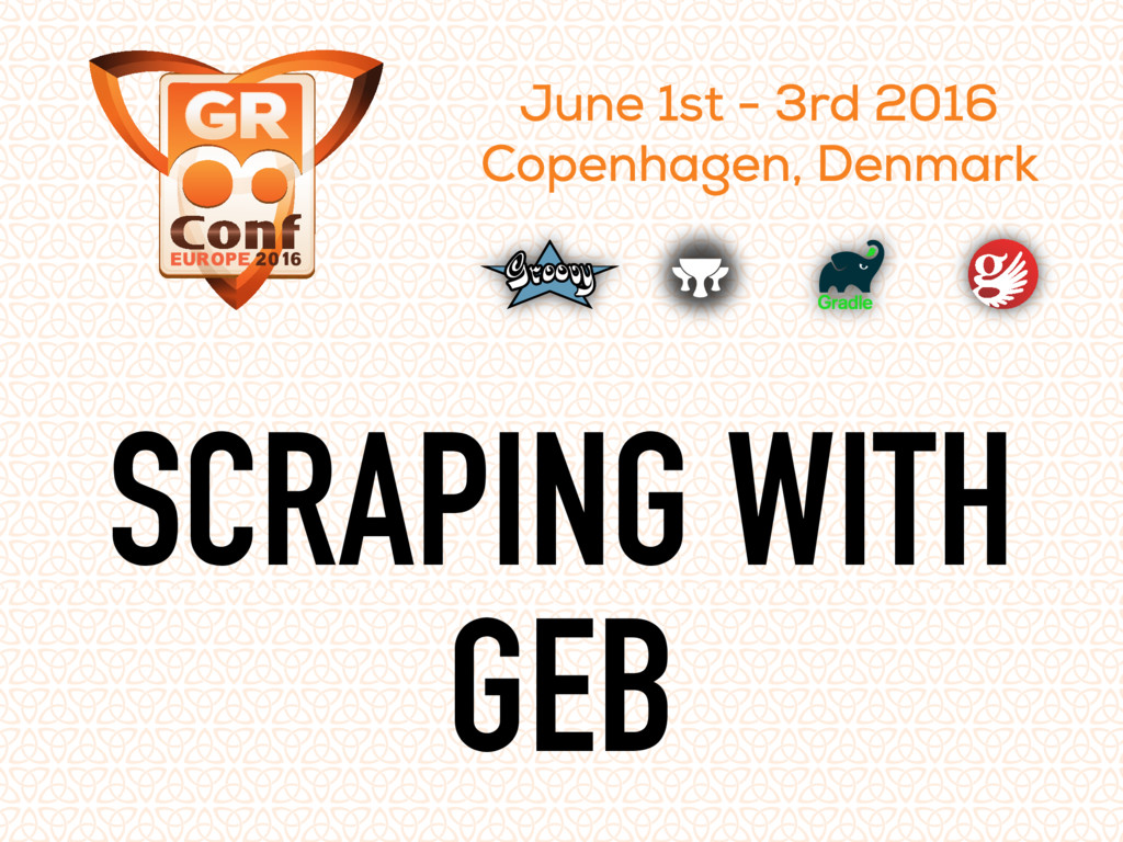 June 1st - 3rd 2016 Copenhagen, Denmark SCRAPIN...