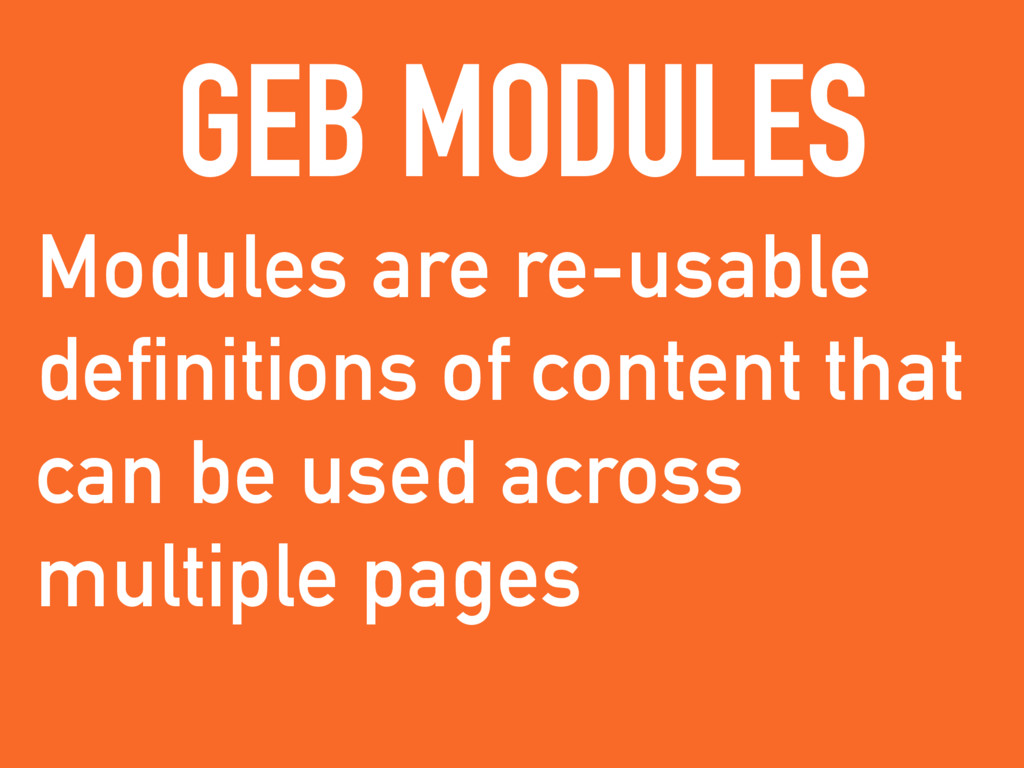 Modules are re-usable definitions of content th...