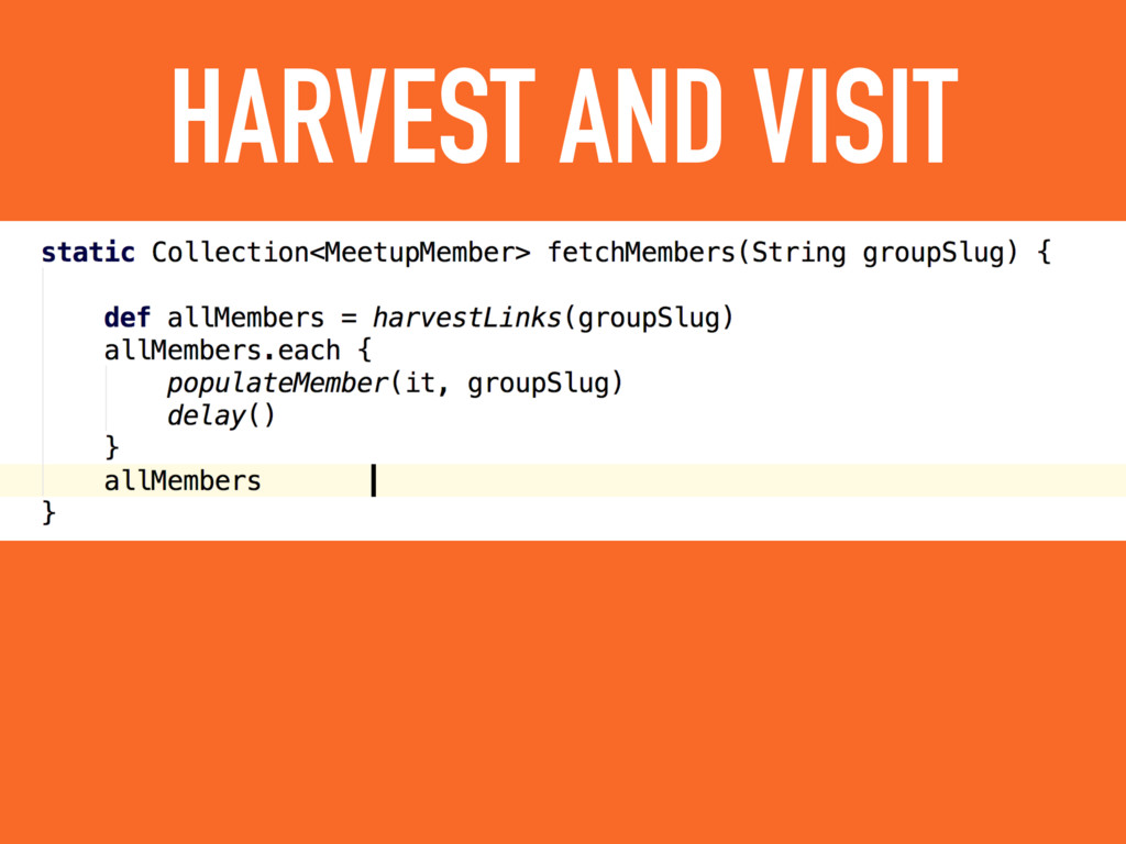 HARVEST AND VISIT