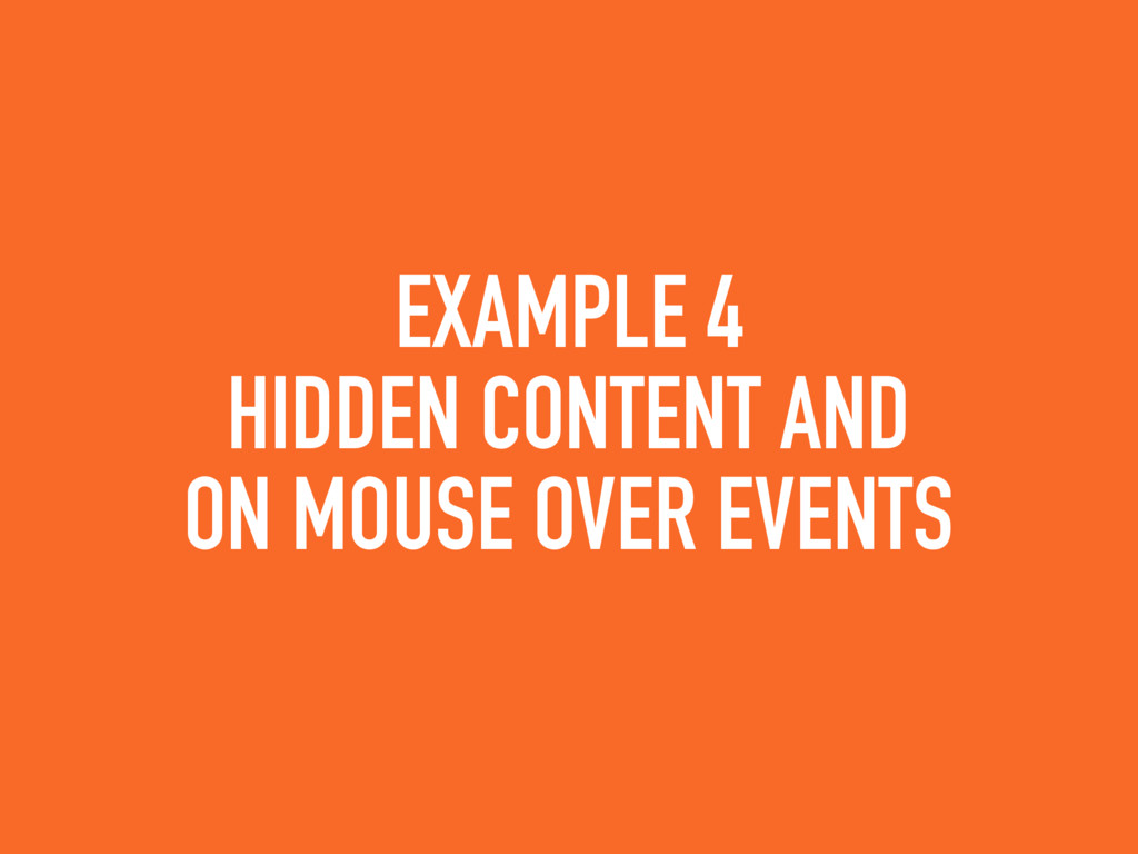 EXAMPLE 4 HIDDEN CONTENT AND ON MOUSE OVER EVEN...