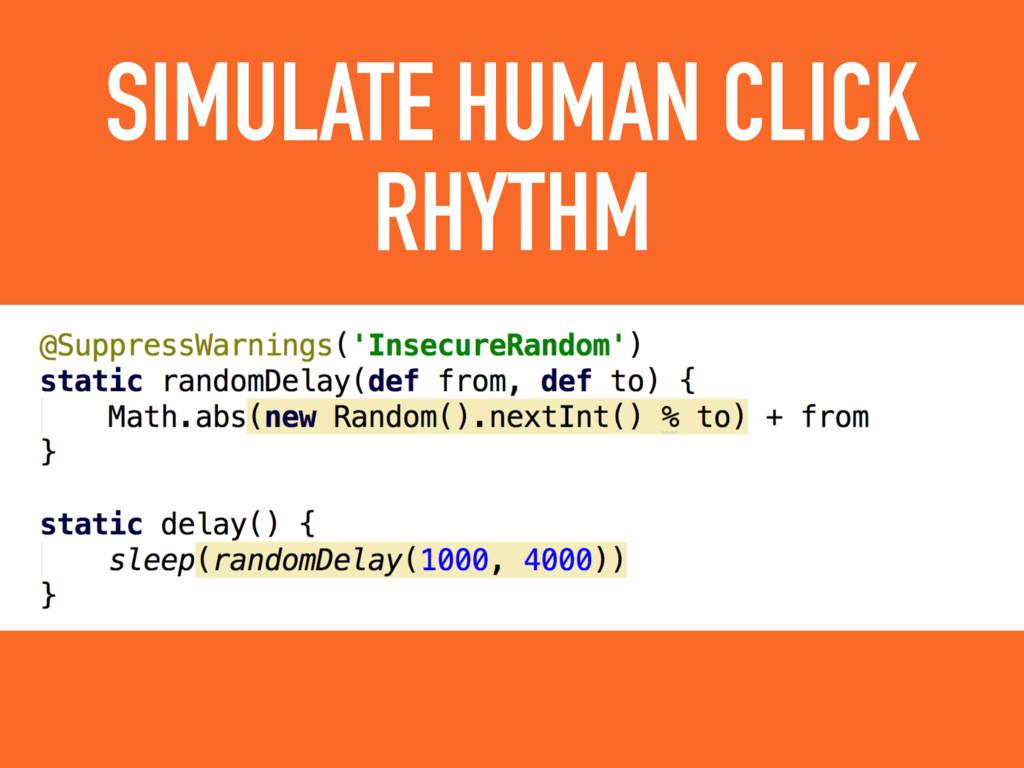 SIMULATE HUMAN CLICK RHYTHM