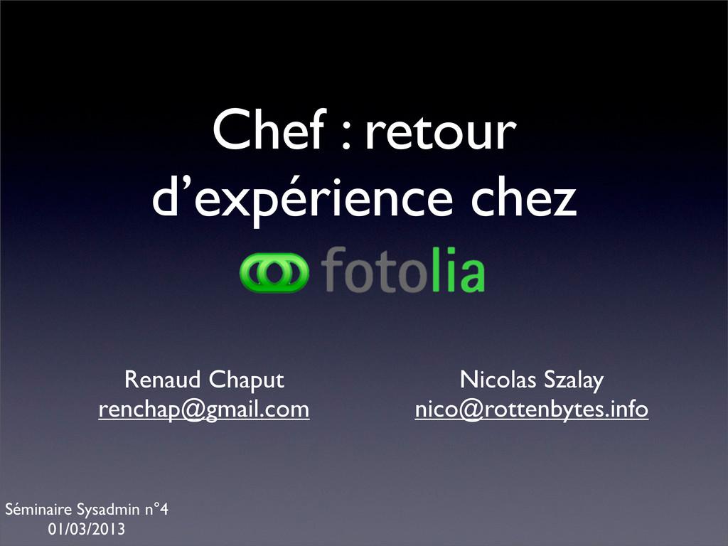 Chef : retour d'expérience chez Renaud Chaput r...