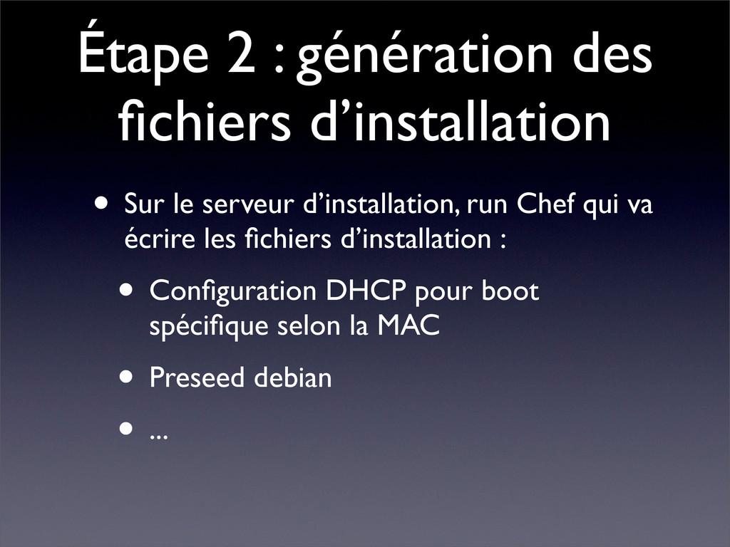 Étape 2 : génération des fichiers d'installation...