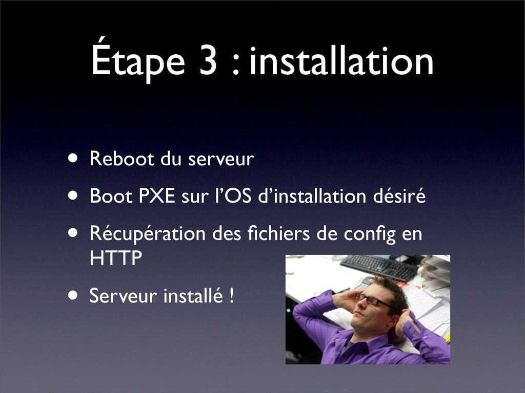 Étape 3 : installation • Reboot du serveur • Bo...