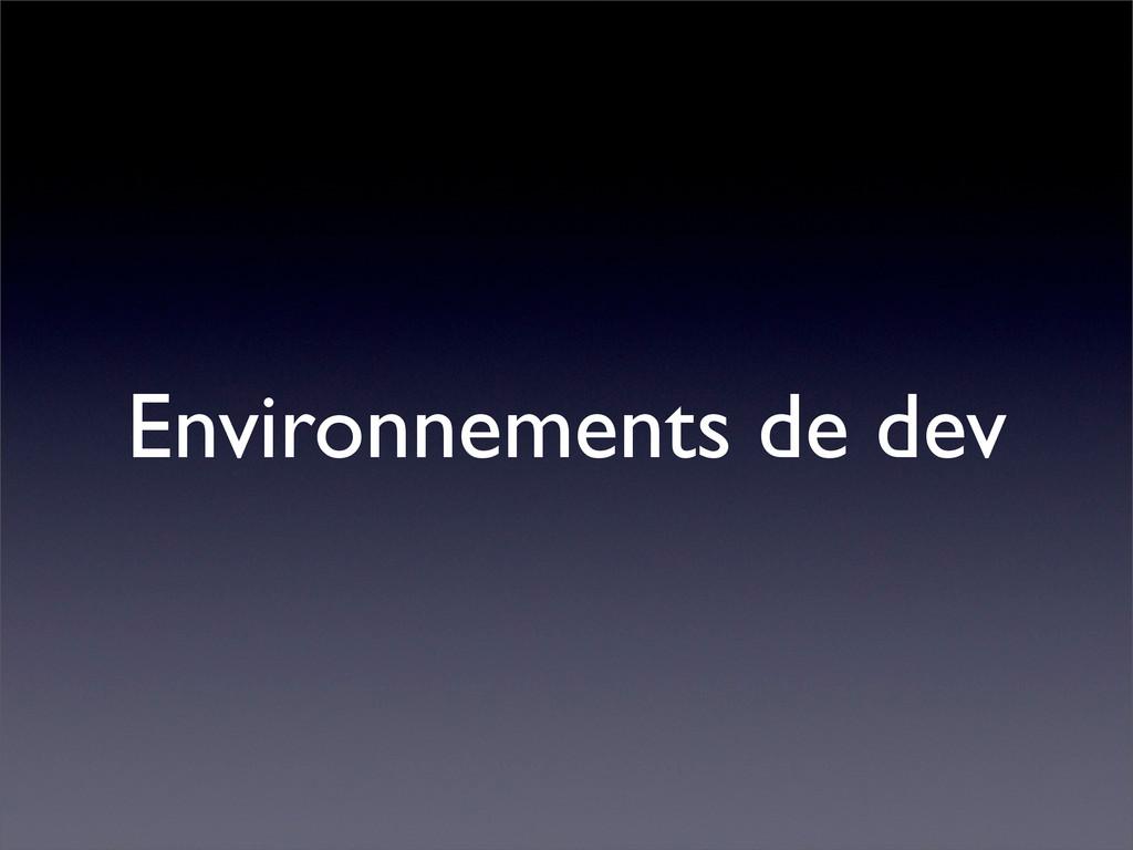 Environnements de dev