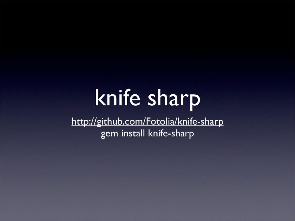knife sharp http://github.com/Fotolia/knife-sha...