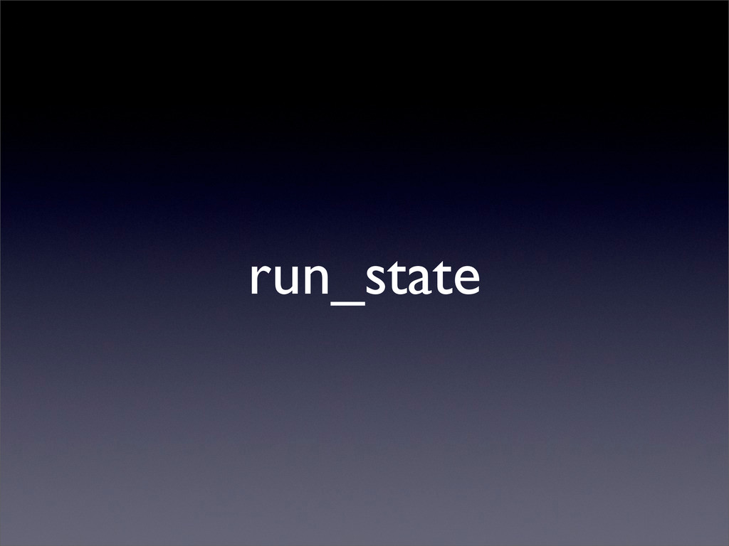 run_state