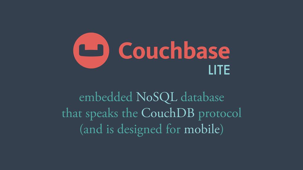 LITE embedded NoSQL database that speaks the Co...