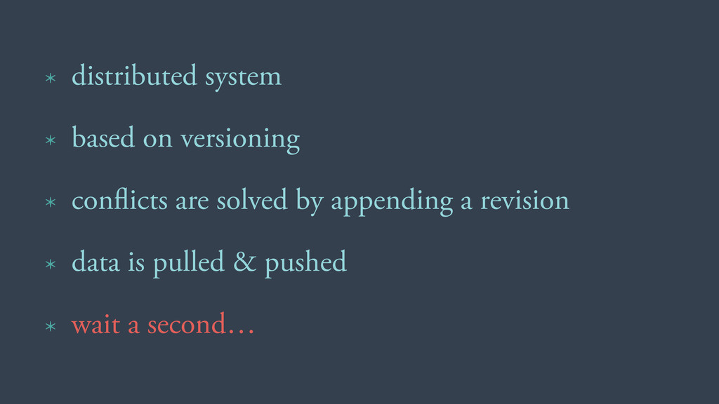 * distributed system * based on versioning * co...