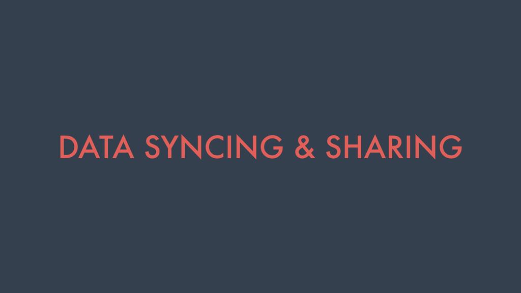 DATA SYNCING & SHARING