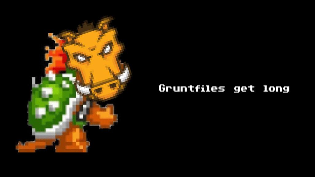Gruntfiles get long