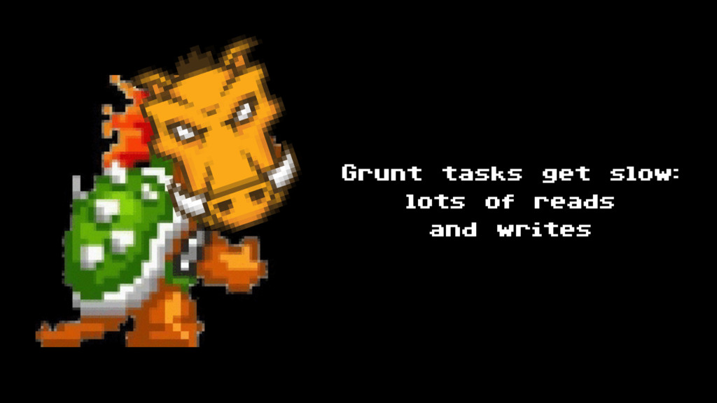 Grunt tasks get slow: lots of reads and writes