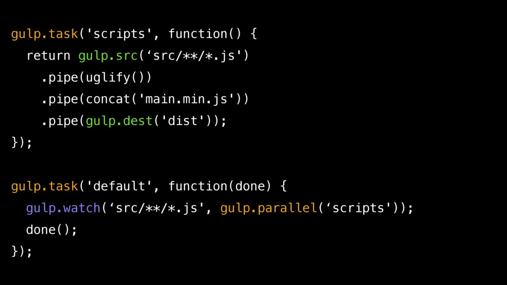 gulp.task('scripts', function() { return gulp.s...