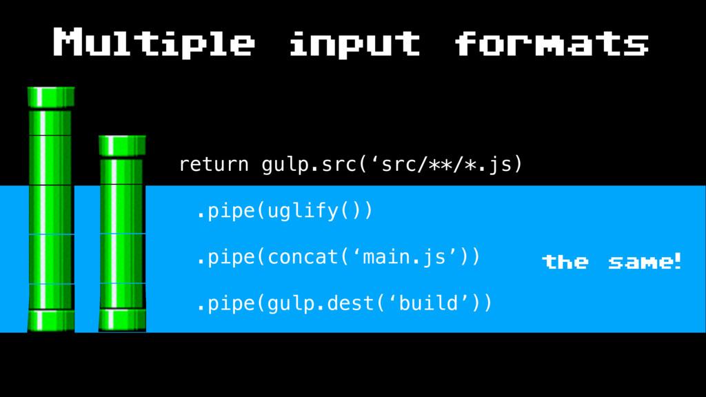Multiple input formats return gulp.src('src/**/...