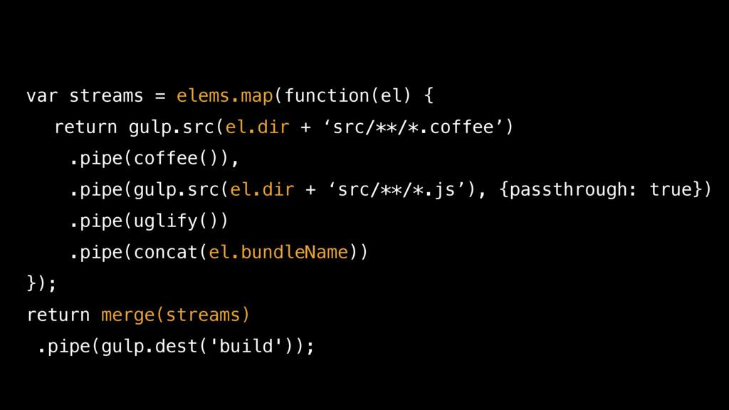 var streams = elems.map(function(el) { return g...