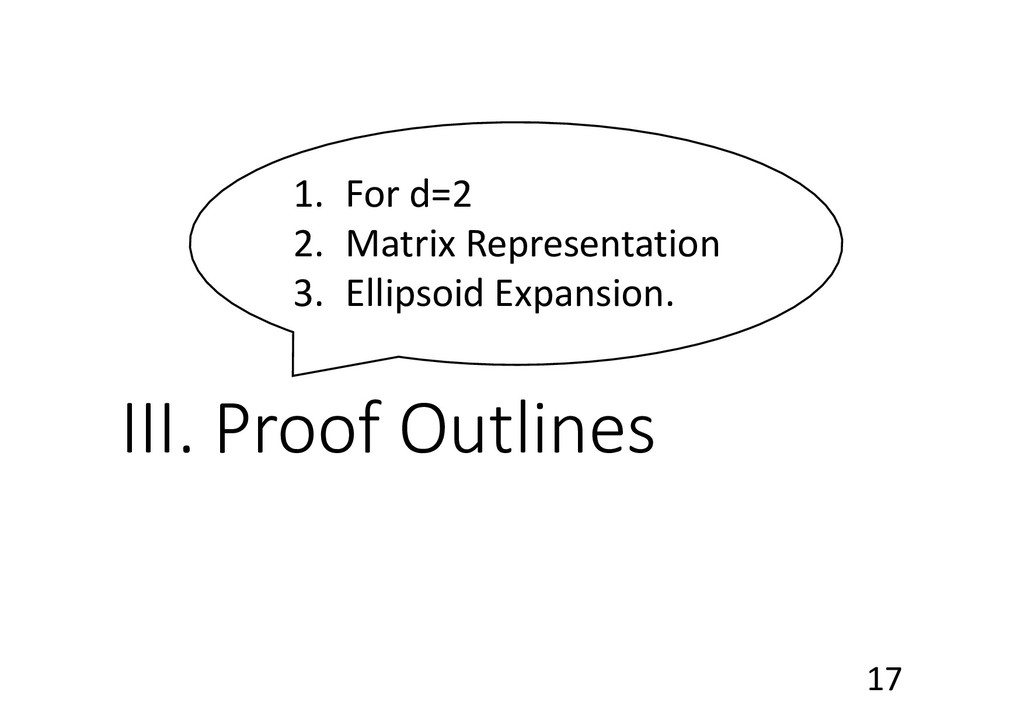 III. Proof Outlines 1. For d=2 2. Matrix Repres...