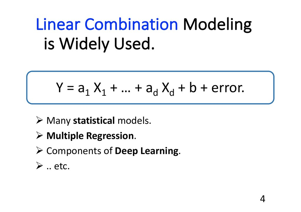 Linear Combination Modeling is Widely Used. Y =...