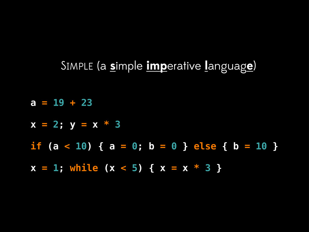 SIMPLE a simple imperative language) a = 19 + 2...