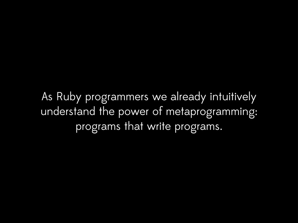 As Ruby programmers we already intuitively unde...