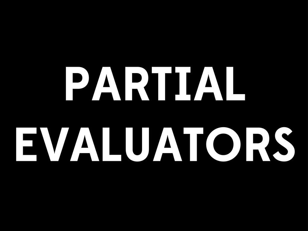 PARTIAL EVALUATORS